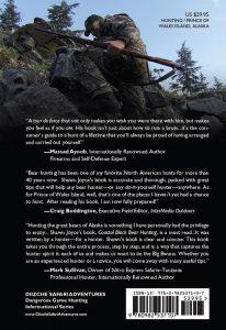 Coastal Black Bear Hunting - Rear Cover Image Coastal Black Bear Hunting Black Bear Hunting Prince of Wales Island Alaska, ISBN: 978-0-9825371-0-7 Mark Sullivan, Craig Boddington, Massad Ayoob, ISBN: 978-0-9825371-0-7
