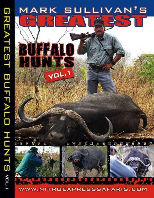 Greatest Buffalo Hunts Greatest Buffalo Hunts  DVD Mark Sullivan's Greatest Buffalo Hunts-Vol 1  Mark Sullivan DVDs, Nitro Express Safaris