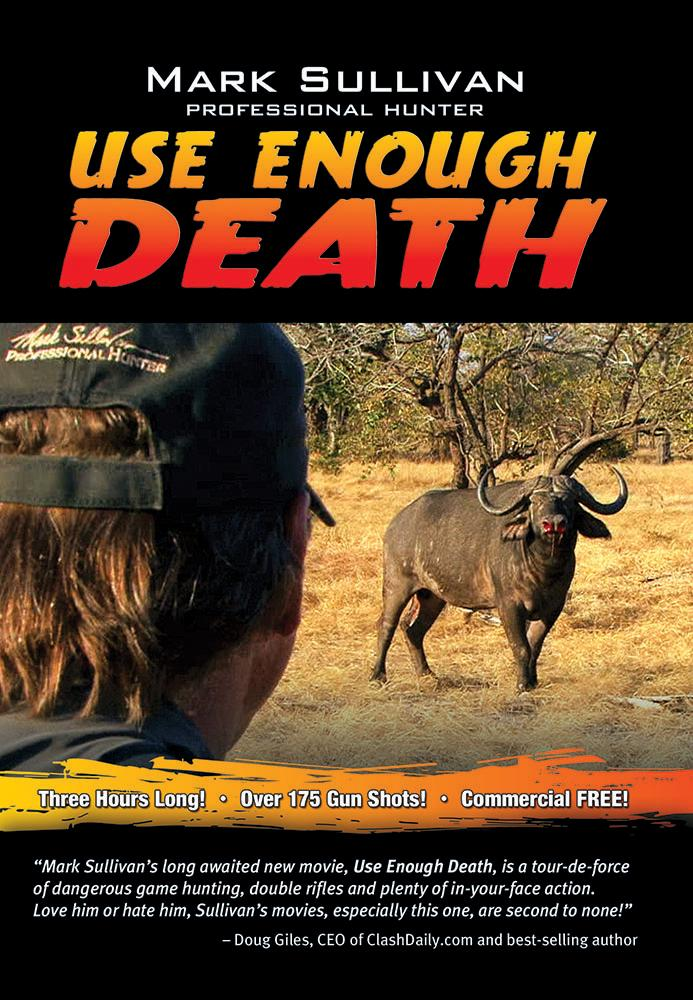 Use Enough Death  Use Enough Death  Use Enough Death DVD Mark Sullivan  Mark Sullivan DVDs, Nitro Express Safaris